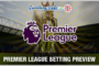 Soccer Betting Preview: English Premier League Games April 25th –...